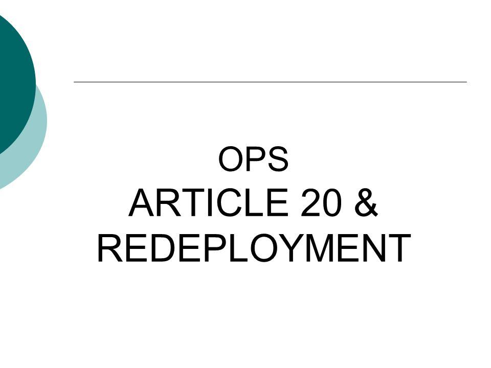 OPS ARTICLE 20 & REDEPLOYMENT