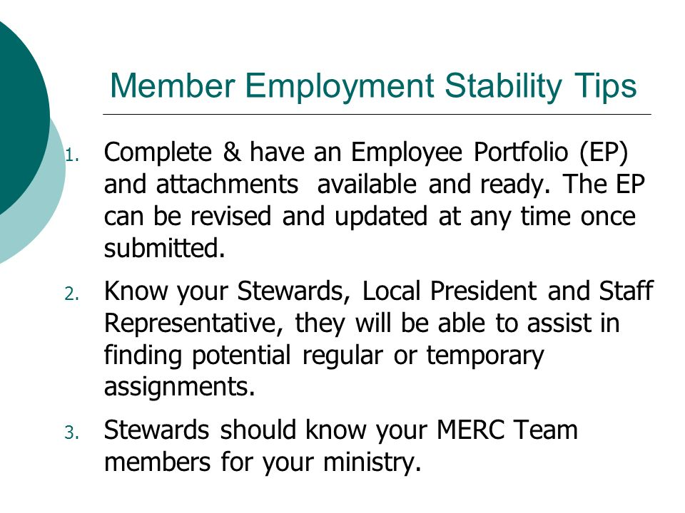 Member Employment Stability Tips 1. Complete & have an Employee Portfolio (EP) and attachments available and ready. The EP can be revised and updated