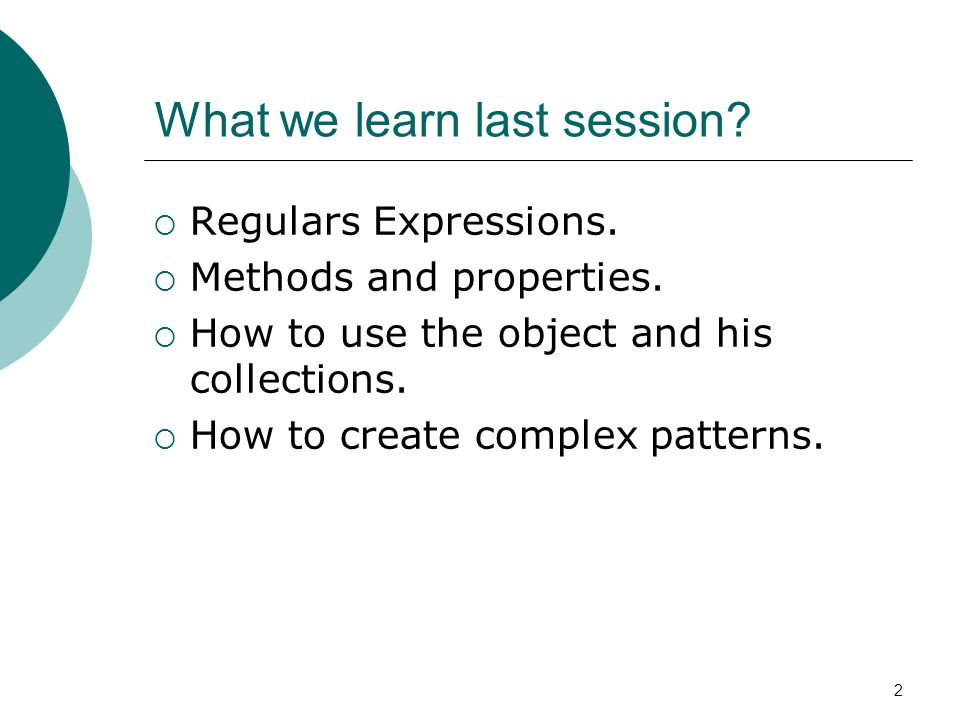 2 What we learn last session. Regulars Expressions.