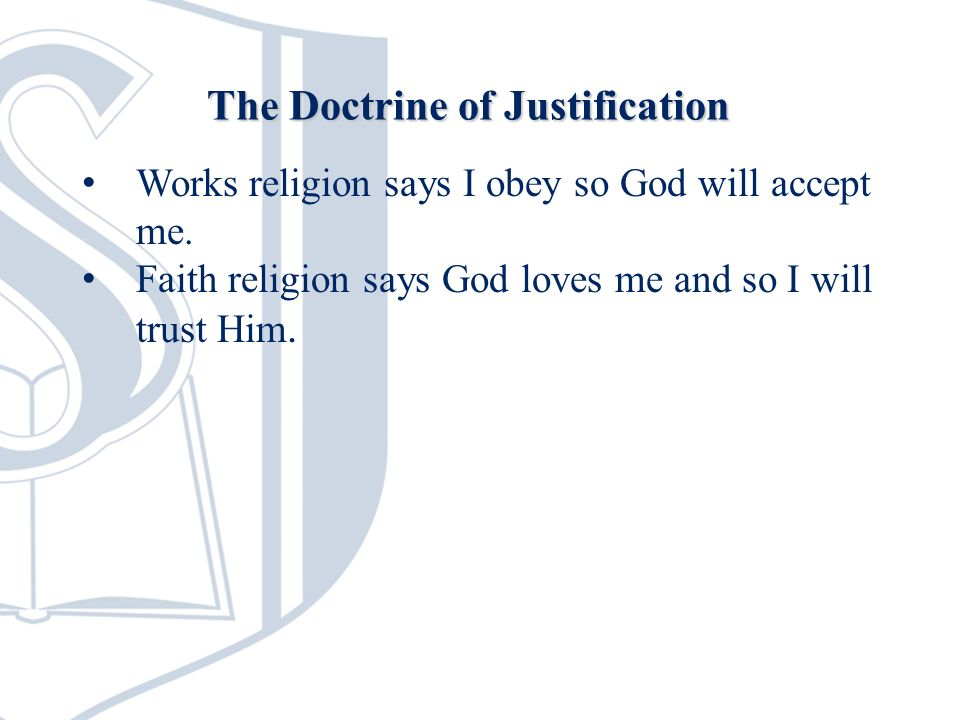 Works religion says I obey so God will accept me.