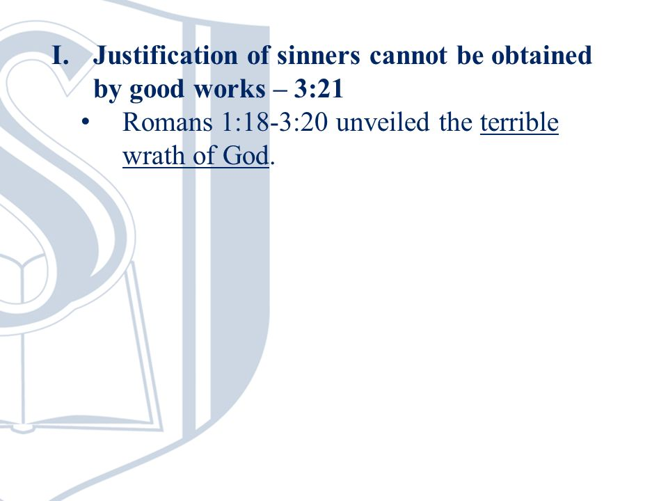 Romans 1:18-3:20 unveiled the terrible wrath of God.