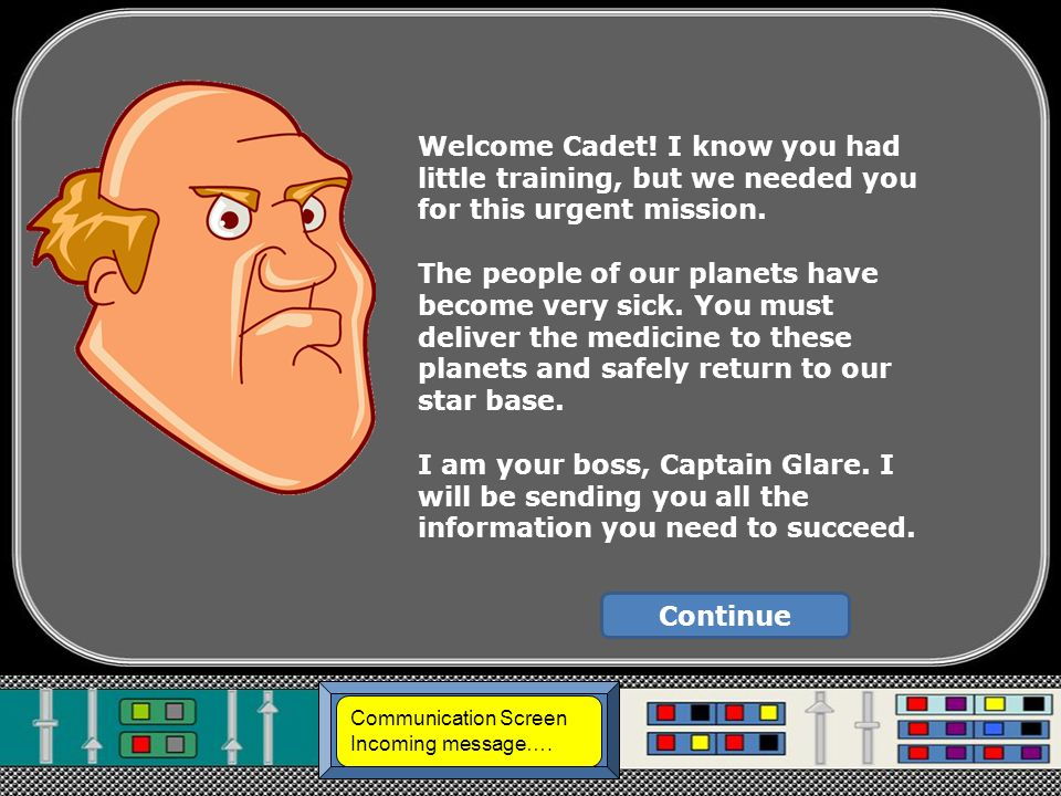 Communication Screen Incoming message….Welcome Cadet.
