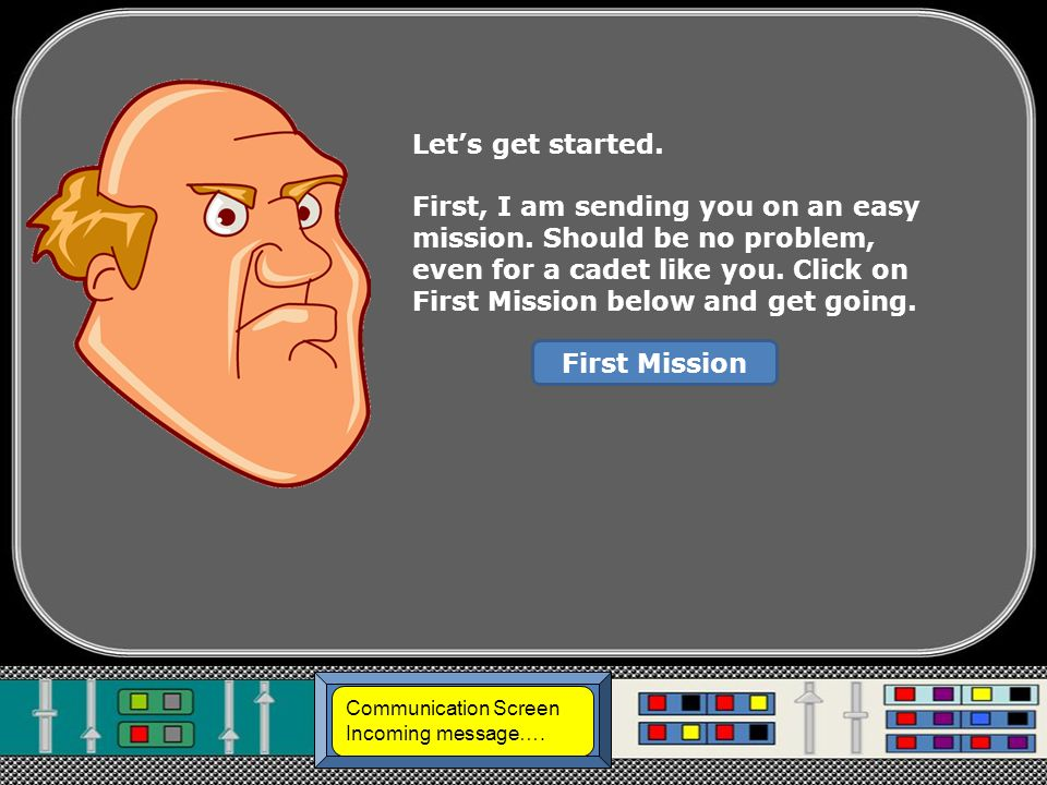 Communication Screen Incoming message….All Missions Complete.