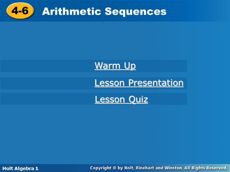 Holt Algebra 1 4-6 Arithmetic Sequences Warm Up Evaluate.