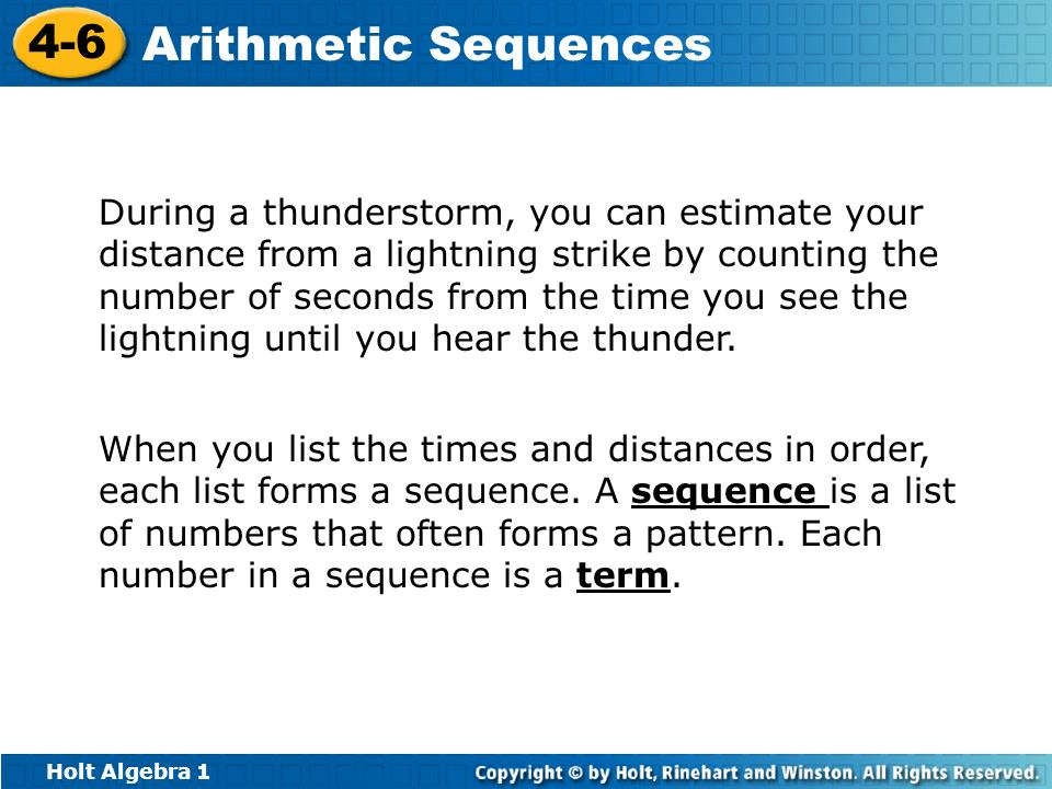 Holt Algebra 1 4-6 Arithmetic Sequences During a thunderstorm, you can estimate your distance from a lightning strike by counting the number of second