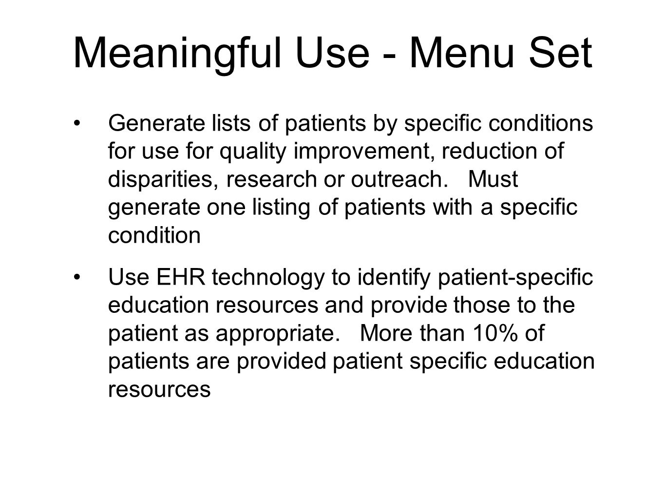 Meaningful Use - Menu Set Generate lists of patients by specific conditions for use for quality improvement, reduction of disparities, research or out