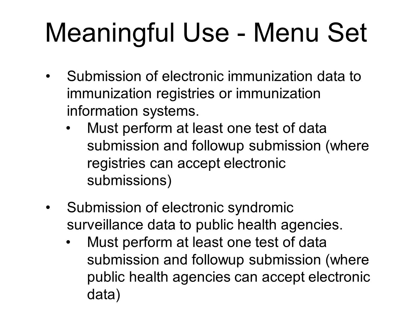 Submission of electronic immunization data to immunization registries or immunization information systems. Must perform at least one test of data subm