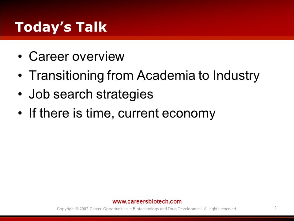 www.careersbiotech.com Copyright © 2007 Career Opportunities in Biotechnology and Drug Development. All rights reserved. 2 Todays Talk Career overview