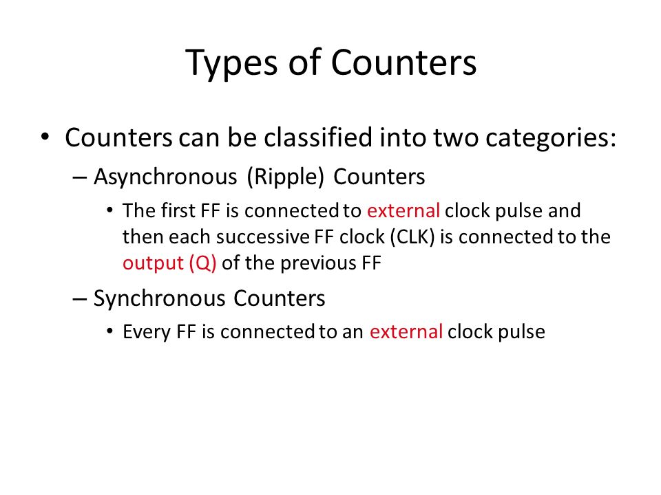 7-1 Asynchronous (Ripple) Counters A counter can count up or down by ones, twos or as desired.