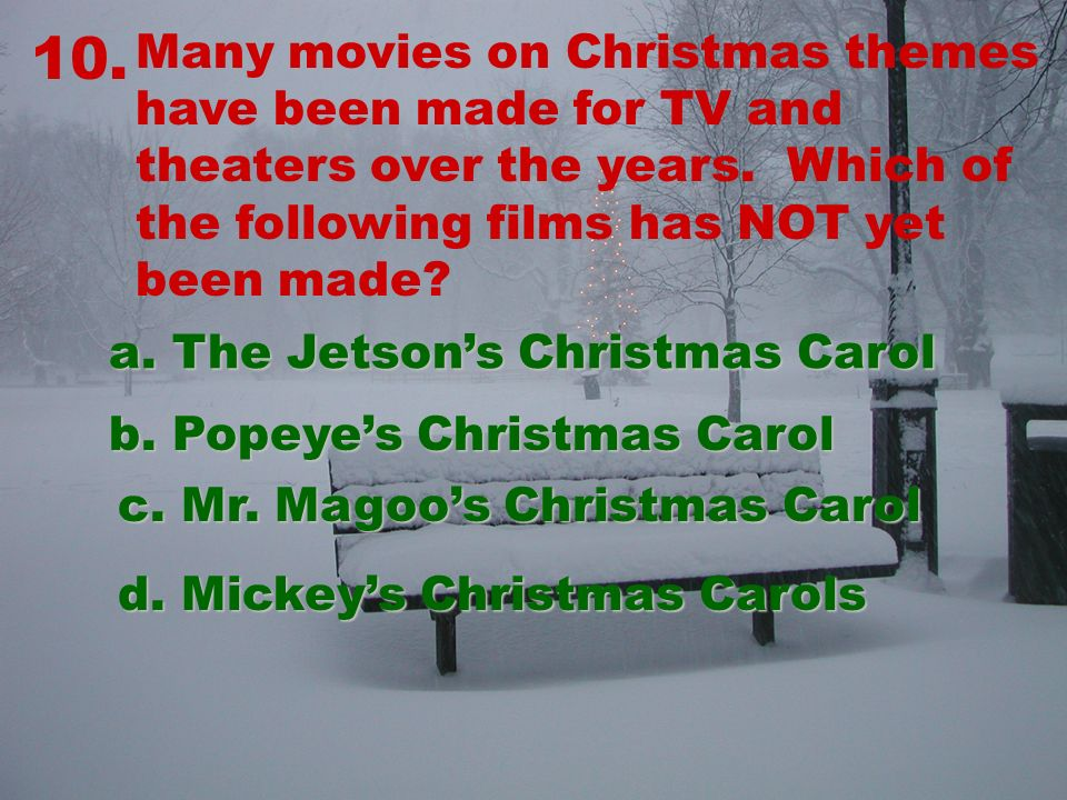 10. Many movies on Christmas themes have been made for TV and theaters over the years.