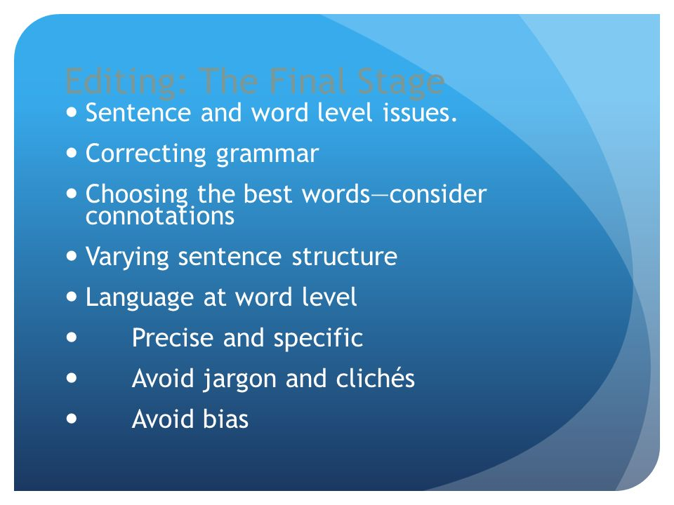 Editing: The Final Stage Sentence and word level issues.