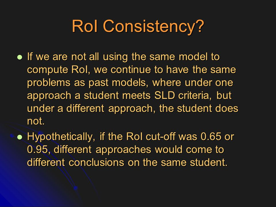 RoI Consistency? If we are not all using the same model to compute RoI, we continue to have the same problems as past models, where under one approach