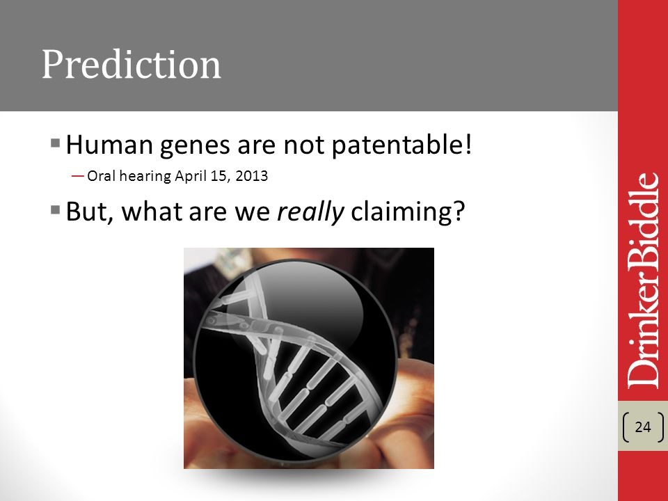 Prediction Human genes are not patentable.