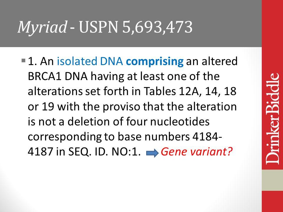 Myriad - USPN 5,693,473 1.