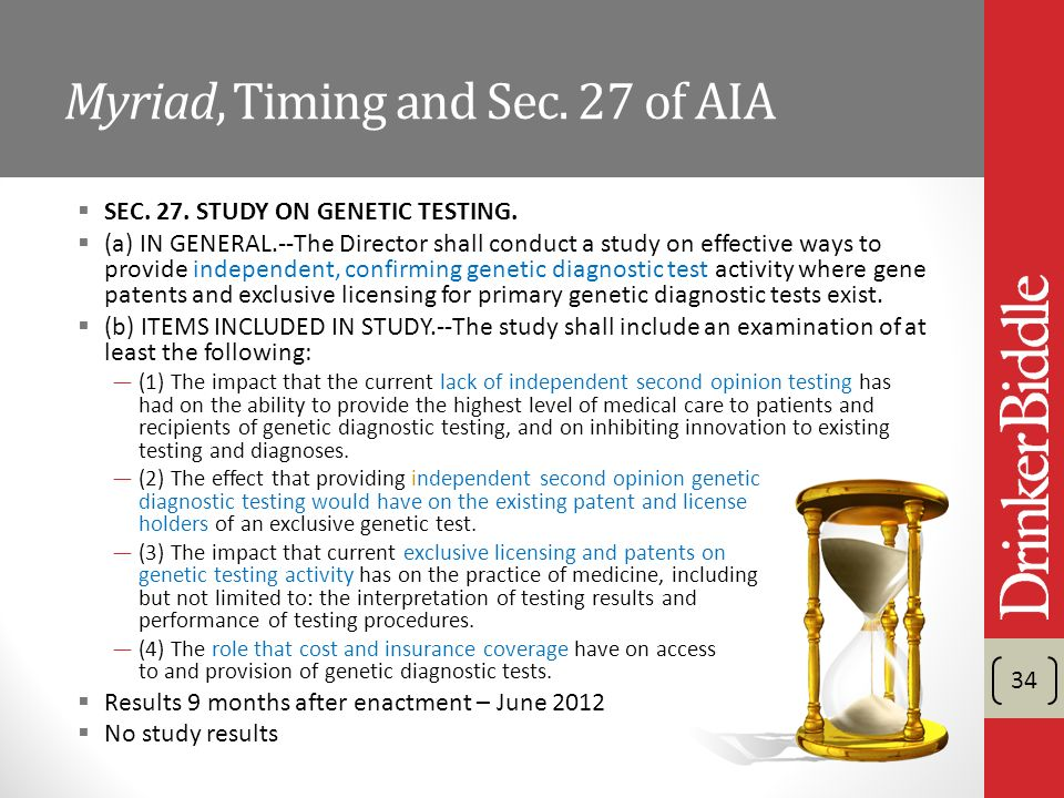 Myriad, Timing and Sec. 27 of AIA SEC. 27. STUDY ON GENETIC TESTING.