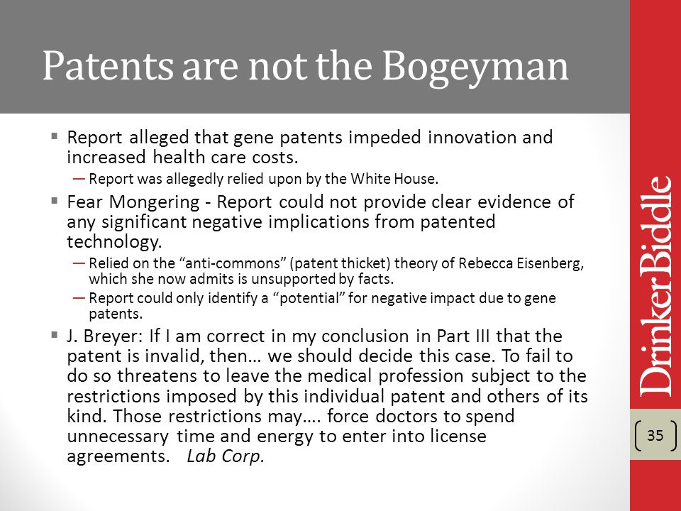 Patents are not the Bogeyman Report alleged that gene patents impeded innovation and increased health care costs.