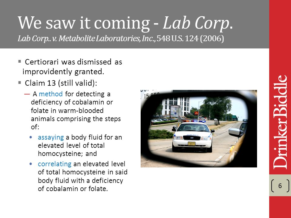 6 We saw it coming - Lab Corp. Lab Corp.. v. Metabolite Laboratories, Inc., 548 U.S.