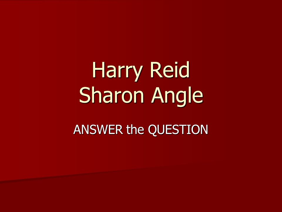 Harry Reid Sharon Angle ANSWER the QUESTION