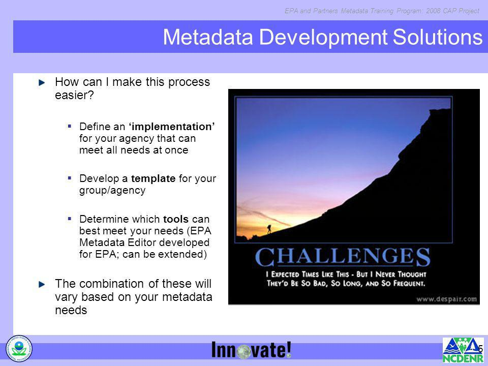 EPA and Partners Metadata Training Program: 2008 CAP Project 16 EPA Metadata Editor 2.1 DEMO of EME 2.1