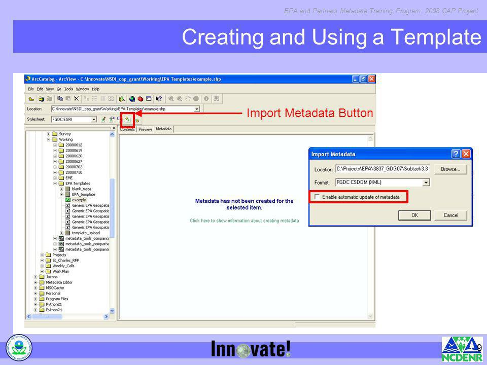 EPA and Partners Metadata Training Program: 2008 CAP Project 9 Creating and Using a Template Import Metadata Button