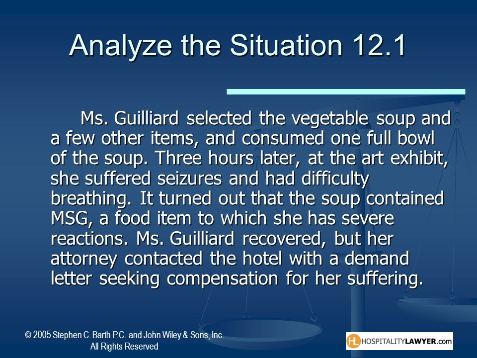 © 2005 Stephen C. Barth P.C. and John Wiley & Sons, Inc. All Rights Reserved Analyze the Situation 12.1 Ms. Guilliard selected the vegetable soup and