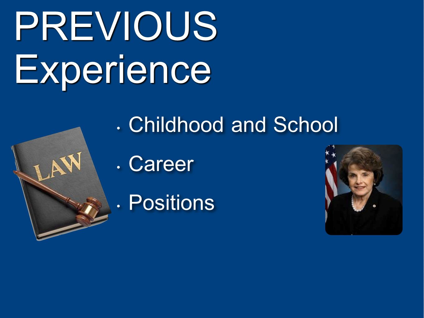 PREVIOUS Experience Childhood and School Career Positions Childhood and School Career Positions