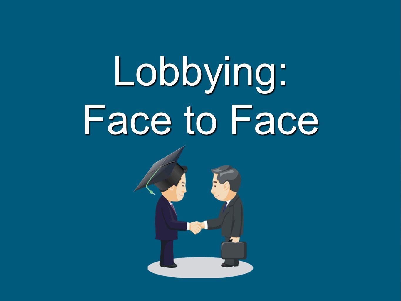 Lobbying: Face to Face