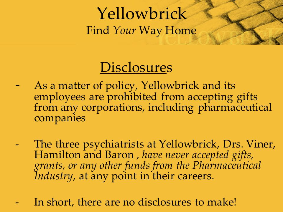 2 Yellowbrick Find Your Way Home Disclosures - As a matter of policy, Yellowbrick and its employees are prohibited from accepting gifts from any corpo