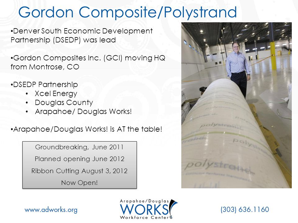 Gordon Composite/Polystrand Denver South Economic Development Partnership (DSEDP) was lead Gordon Composites Inc.