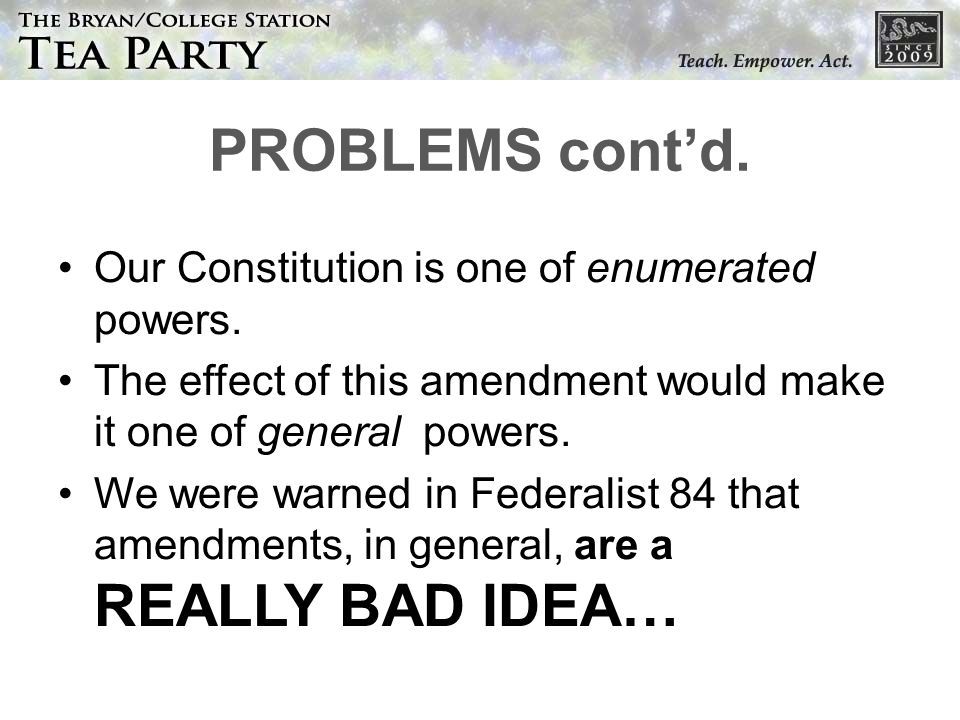 PROBLEMS contd. Our Constitution is one of enumerated powers.