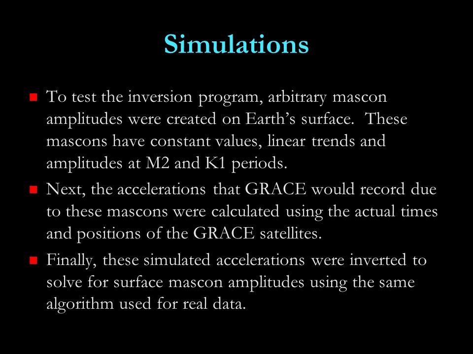 Simulations To test the inversion program, arbitrary mascon amplitudes were created on Earths surface.