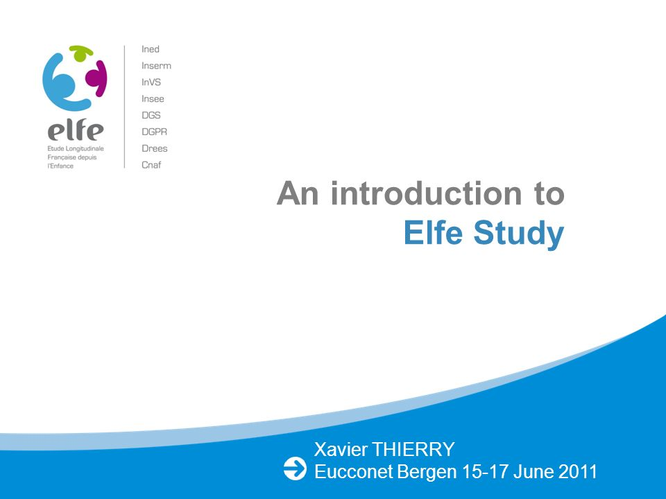 CONTENT An introduction to the Elfe study Linkage procedures in Health thematic Research project based on administrative health data 2