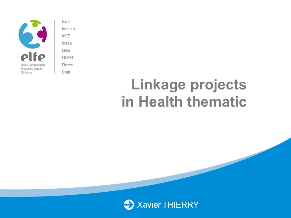 Xavier THIERRY Linkage projects in Health thematic