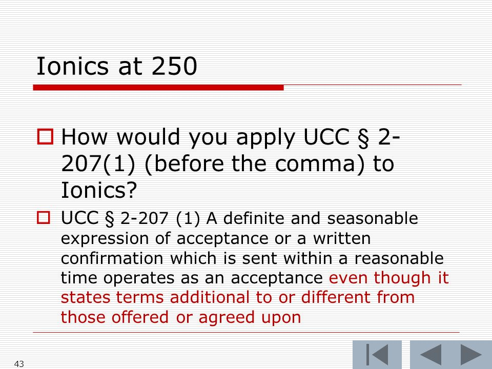 Ionics at 250 How would you apply UCC § 2- 207(1) (before the comma) to Ionics.