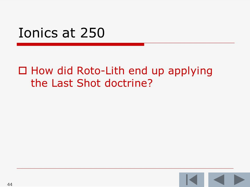 Ionics at 250 44 How did Roto-Lith end up applying the Last Shot doctrine?