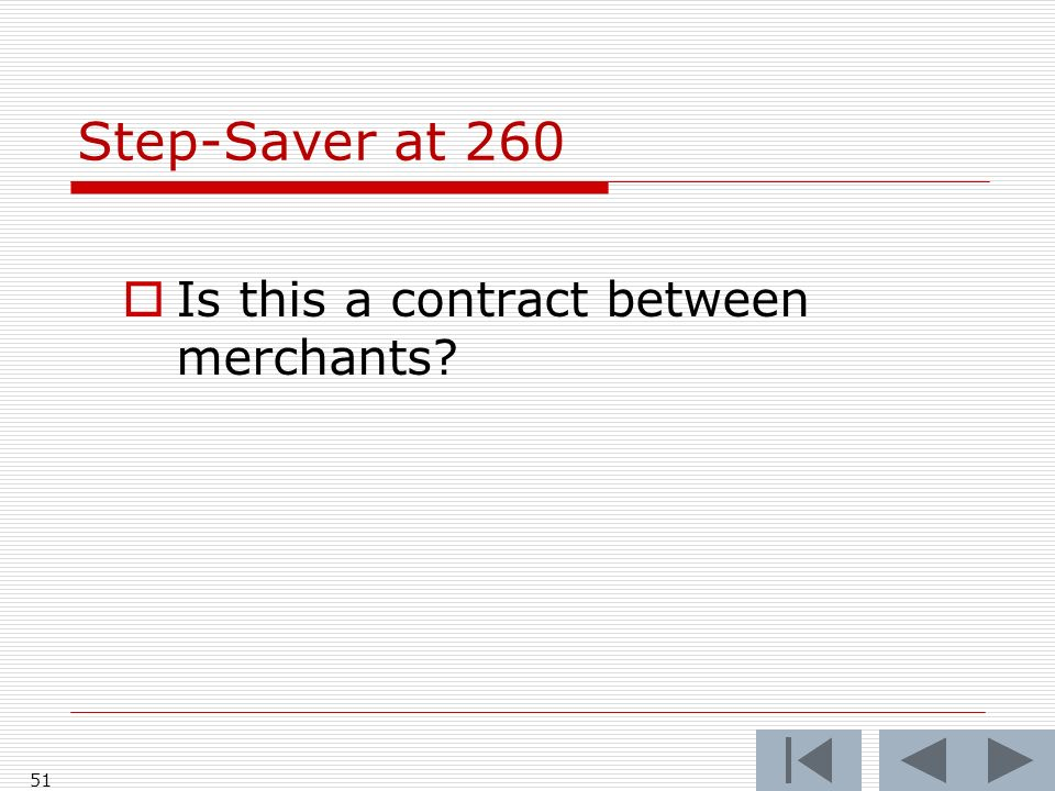 Step-Saver at 260 Is this a contract between merchants? 51