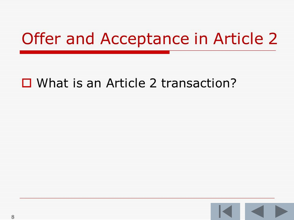 Offer and Acceptance in Article 2 What is an Article 2 transaction? 8