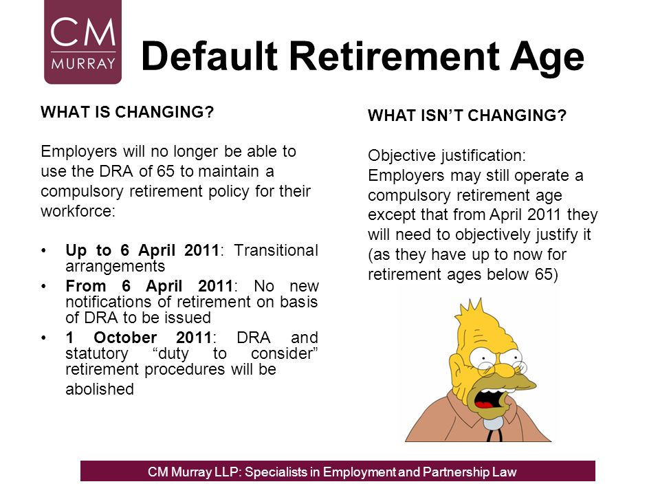 Default Retirement Age WHAT IS CHANGING.