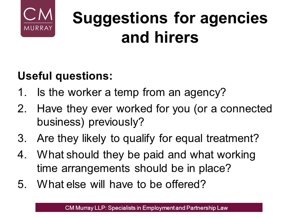 Suggestions for agencies and hirers Useful questions: 1.Is the worker a temp from an agency.