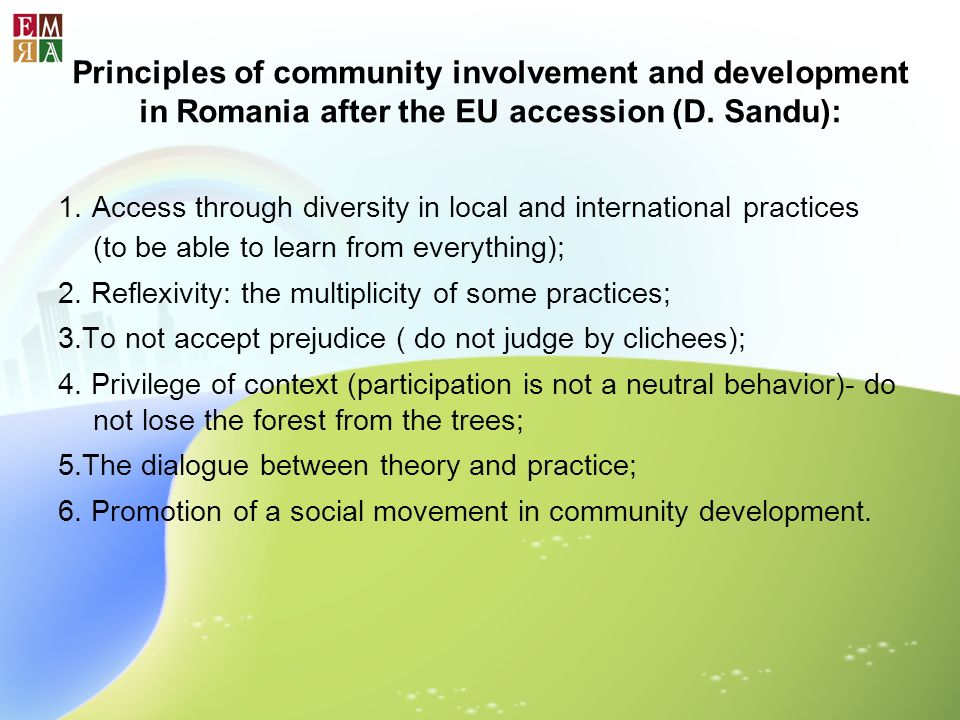 Principles of community involvement and development in Romania after the EU accession (D. Sandu): 1. Access through diversity in local and internation