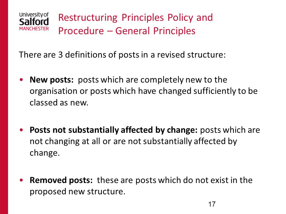 Restructuring Principles Policy and Procedure – General Principles There are 3 definitions of posts in a revised structure: New posts: posts which are