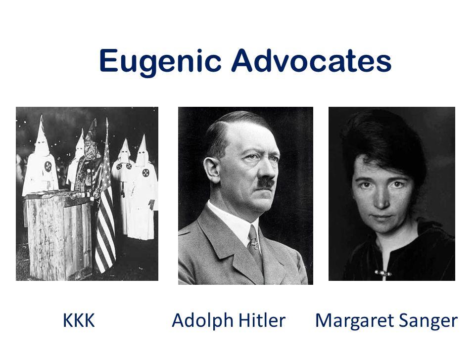 Eugenic Advocates KKK Adolph Hitler Margaret Sanger