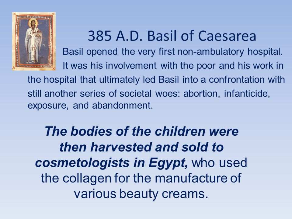 385 A.D. Basil of Caesarea Basil opened the very first non-ambulatory hospital.