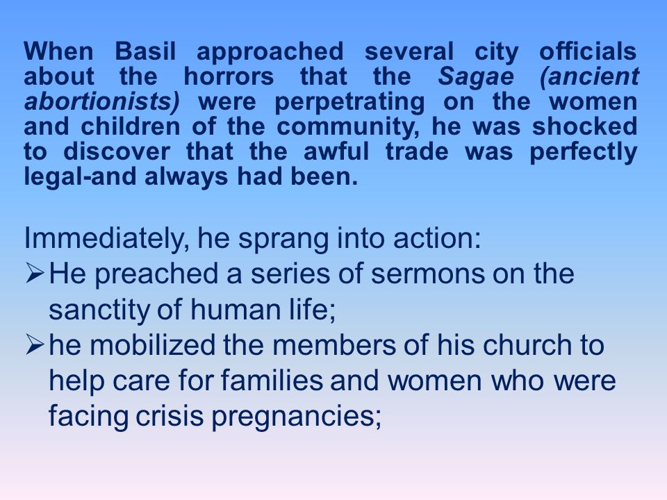 When Basil approached several city officials about the horrors that the Sagae (ancient abortionists) were perpetrating on the women and children of th