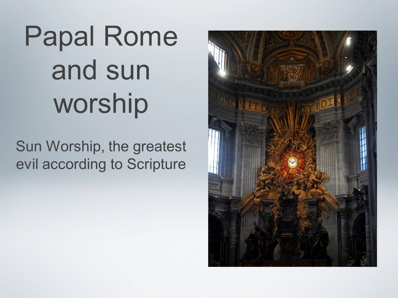 Papal Rome and sun worship Sun Worship, the greatest evil according to Scripture
