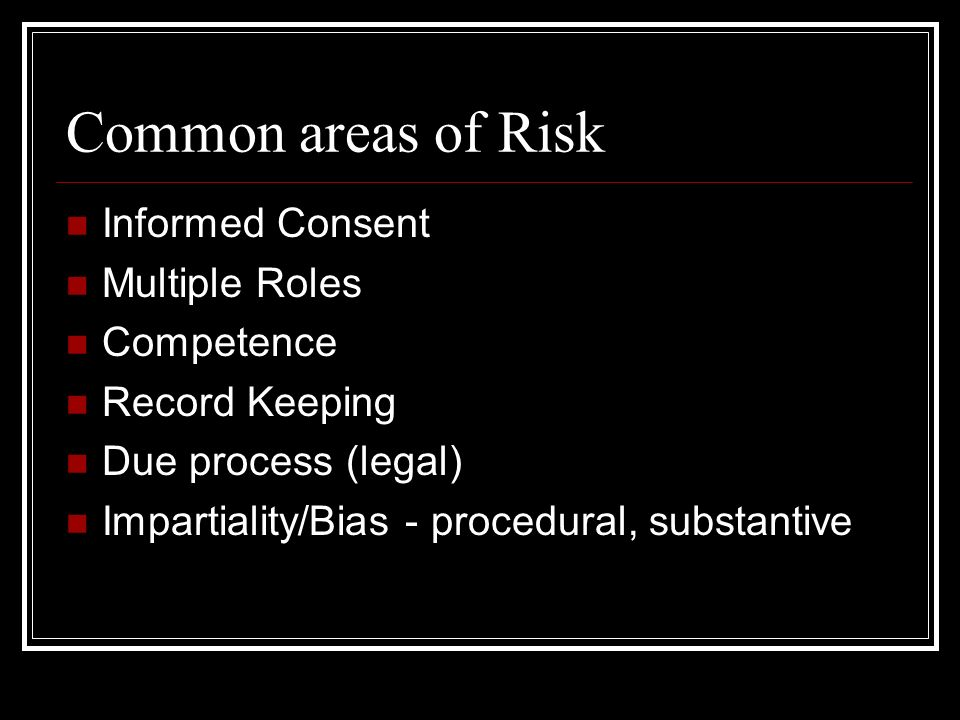 Risk Management for the PC Practitioner Court-sanctioned Role Quasi-judicial immunity Qualified and Competent Consultation Case load, self-care Maximum Liability coverage