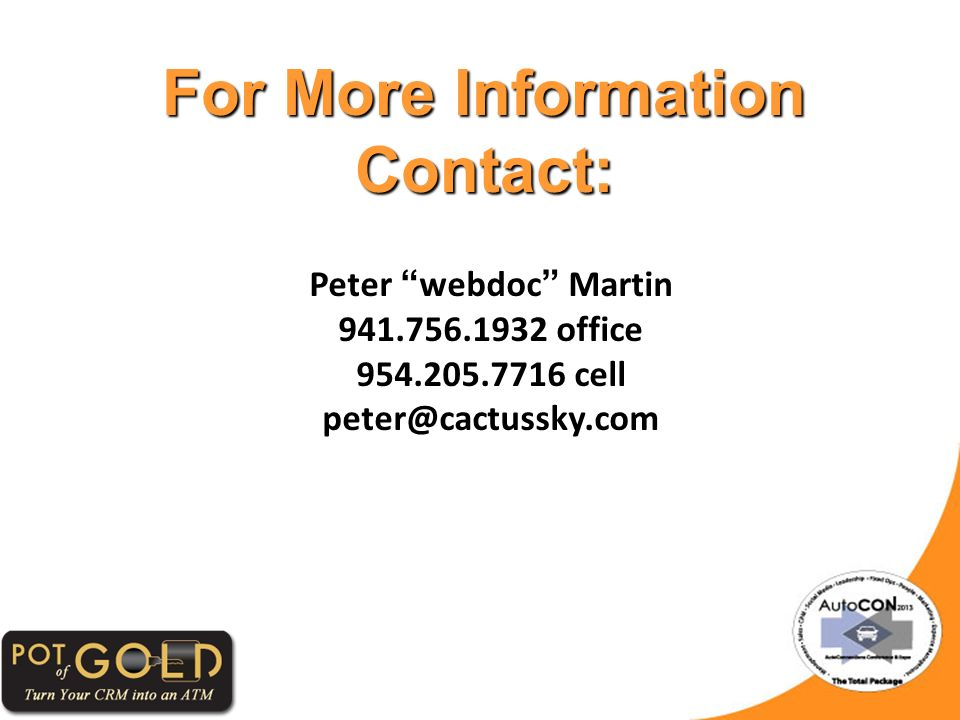 For More Information Contact: Peter webdoc Martin 941.756.1932 office 954.205.7716 cell peter@cactussky.com