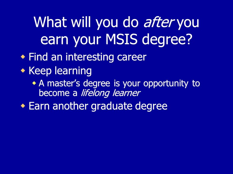 What will you do after you earn your MSIS degree.