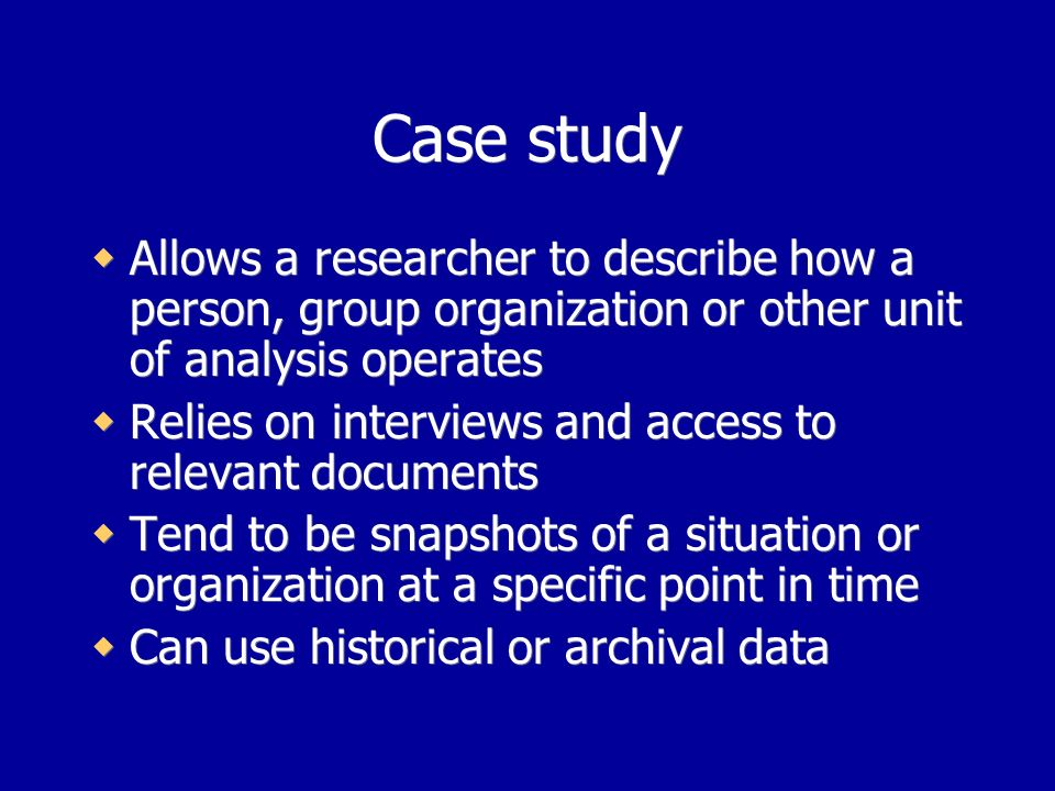 Descriptive case studies Researcher may be a passive observer who does not intend to change the setting through comments, evaluations or presence