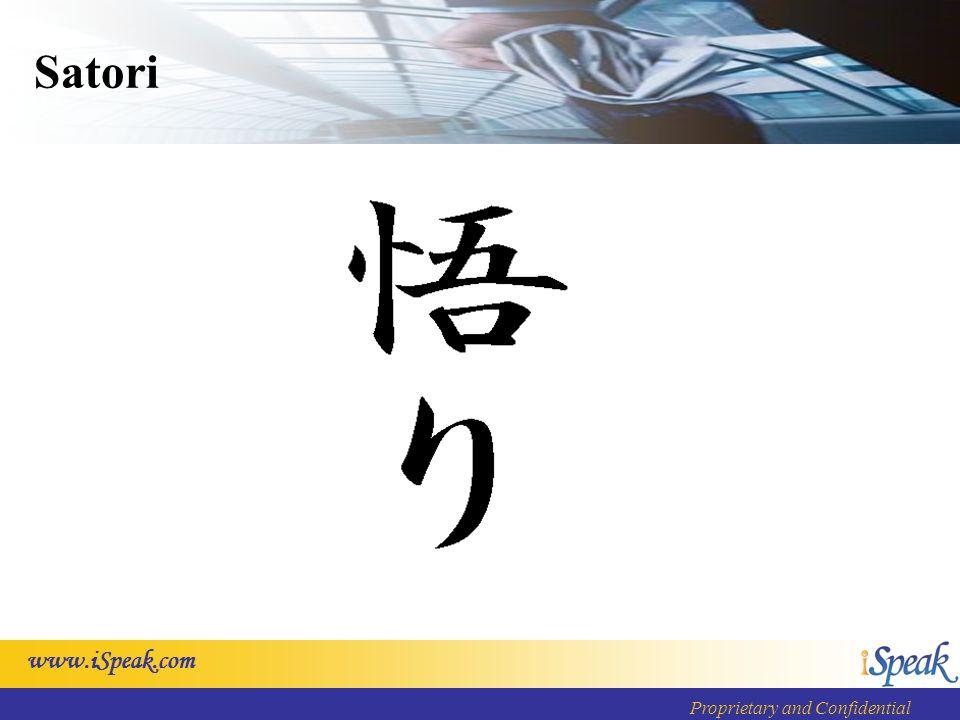 www.iSpeak.com Proprietary and Confidential Satori